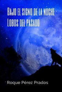 Portada `provisional de Bajo el signo de la noche: Lobos del pasado