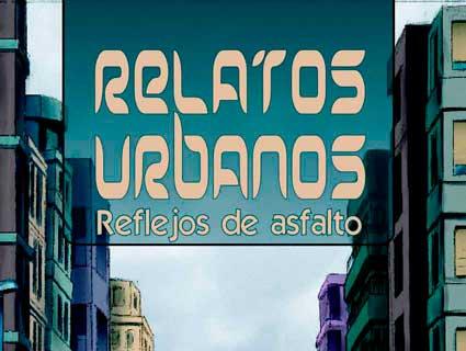 Relatos urbanos: Reflejos de asfalto